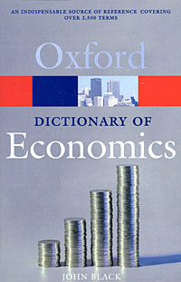 Oxford Dictionary of Economics Серия: Oxford Paperback Reference инфо 11309m.